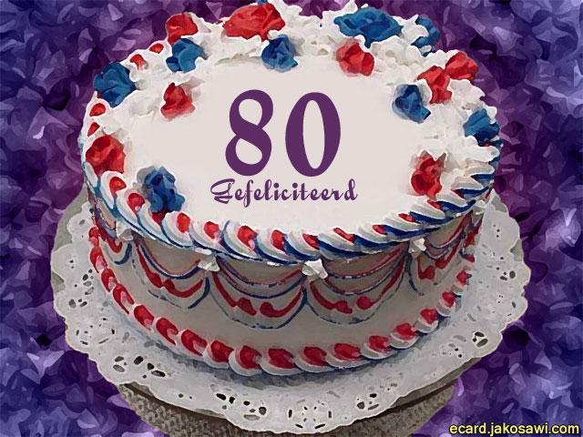 taart 80 jakosawi e cards   80 jaar taart   taart 80