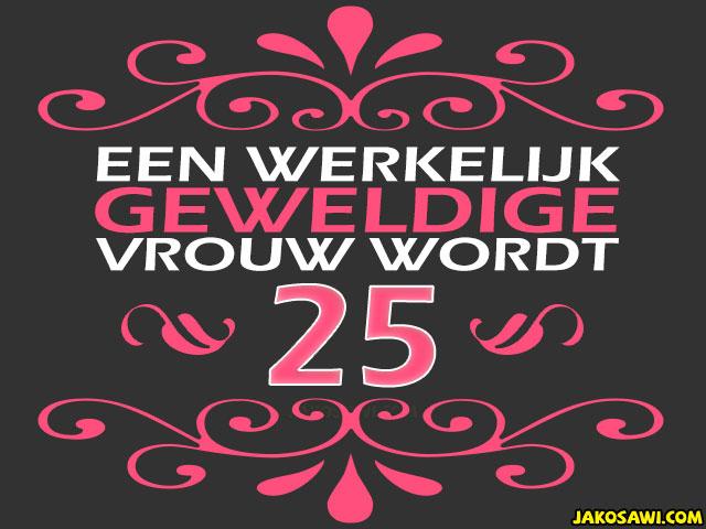 25 jaar verjaardag Verjaardag 25 Jaar Vrouw   ARCHIDEV 25 jaar verjaardag
