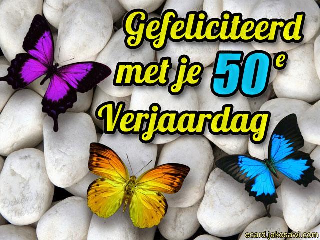 van harte gefeliciteerd met je 50e verjaardag jakosawi e cards   50 jaar vlinders   van harte gefeliciteerd met je 50e verjaardag