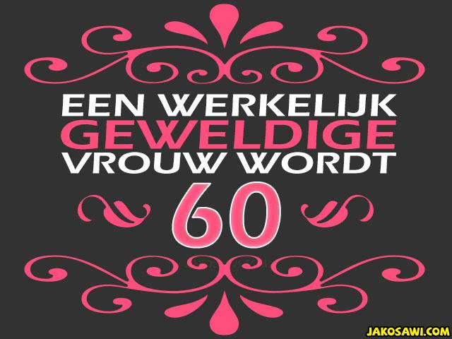 van harte gefeliciteerd met je 60ste verjaardag Gefeliciteerd 60 Jaar Vrouw   ARCHIDEV van harte gefeliciteerd met je 60ste verjaardag