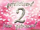 gefeliciteerd 2 jaar getrouwd Huwelijk: Huwelijksverjaardag 2 Jaar e cards @ ecard.jakosawi.com gefeliciteerd 2 jaar getrouwd