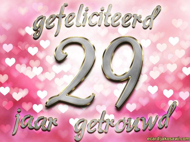 29 jaar getrouwd Gefeliciteerd 29 Jaar Getrouwd   ARCHIDEV 29 jaar getrouwd