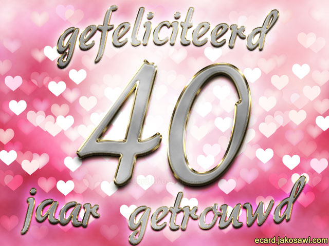 Gefeliciteerd 40 Jaar Getrouwd