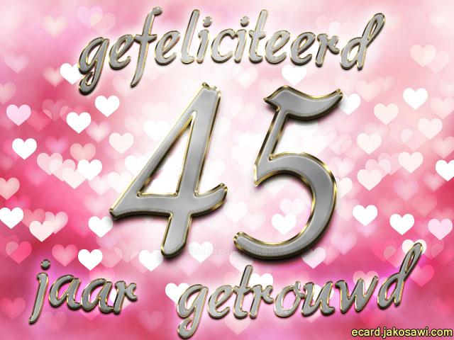 45 jaar getrouwd kaart 45 Jaar Getrouwd Ecard   ARCHIDEV 45 jaar getrouwd kaart