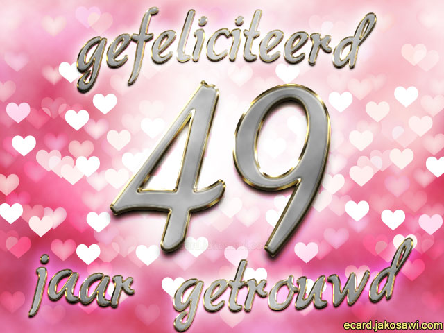 49 jaar getrouwd Gefeliciteerd 49 Jaar Getrouwd   ARCHIDEV 49 jaar getrouwd