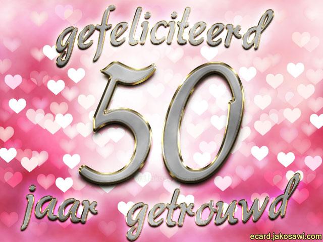 ecard 50 jaar getrouwd Felicitatie 50 Jaar Getrouwd Gratis   ARCHIDEV ecard 50 jaar getrouwd
