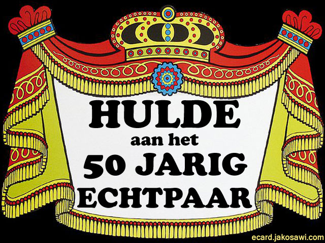 hulde aan het 50 jarig echtpaar Van Harte Gefeliciteerd 50 Jaar Getrouwd   ARCHIDEV hulde aan het 50 jarig echtpaar