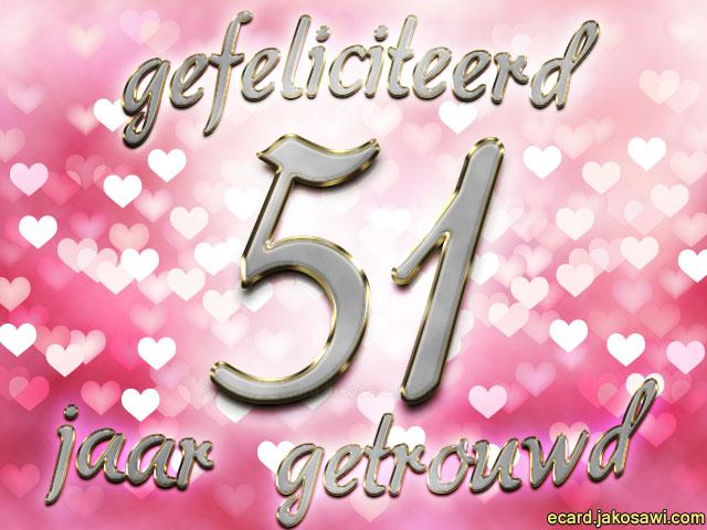 51 jaar getrouwd Felicitatie 51 Jaar Getrouwd   ARCHIDEV 51 jaar getrouwd