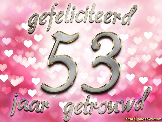 53 jaar getrouwd Felicitatie 53 Jaar Getrouwd   ARCHIDEV 53 jaar getrouwd